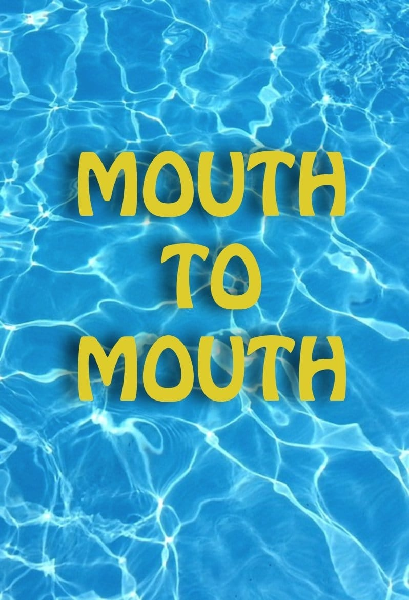 Mouth to Mouth (2017)