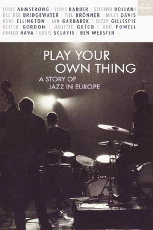 Ver Play Your Own Thing: A Jazz in Europe Online HD Español (2006)