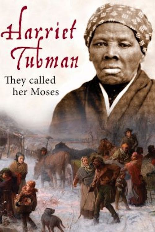 Harriet Tubman: They Called Her Moses