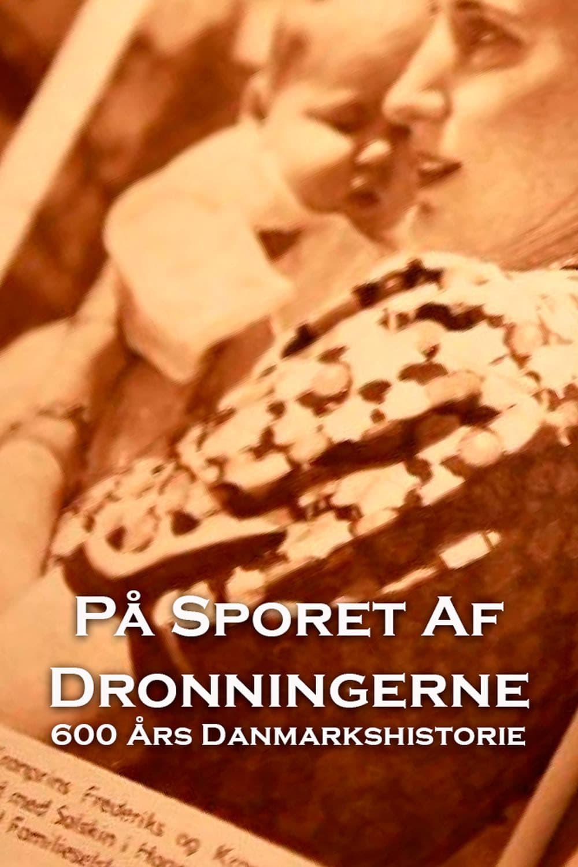På sporet af dronningerne - 600 års Danmarkshistorie (2012)