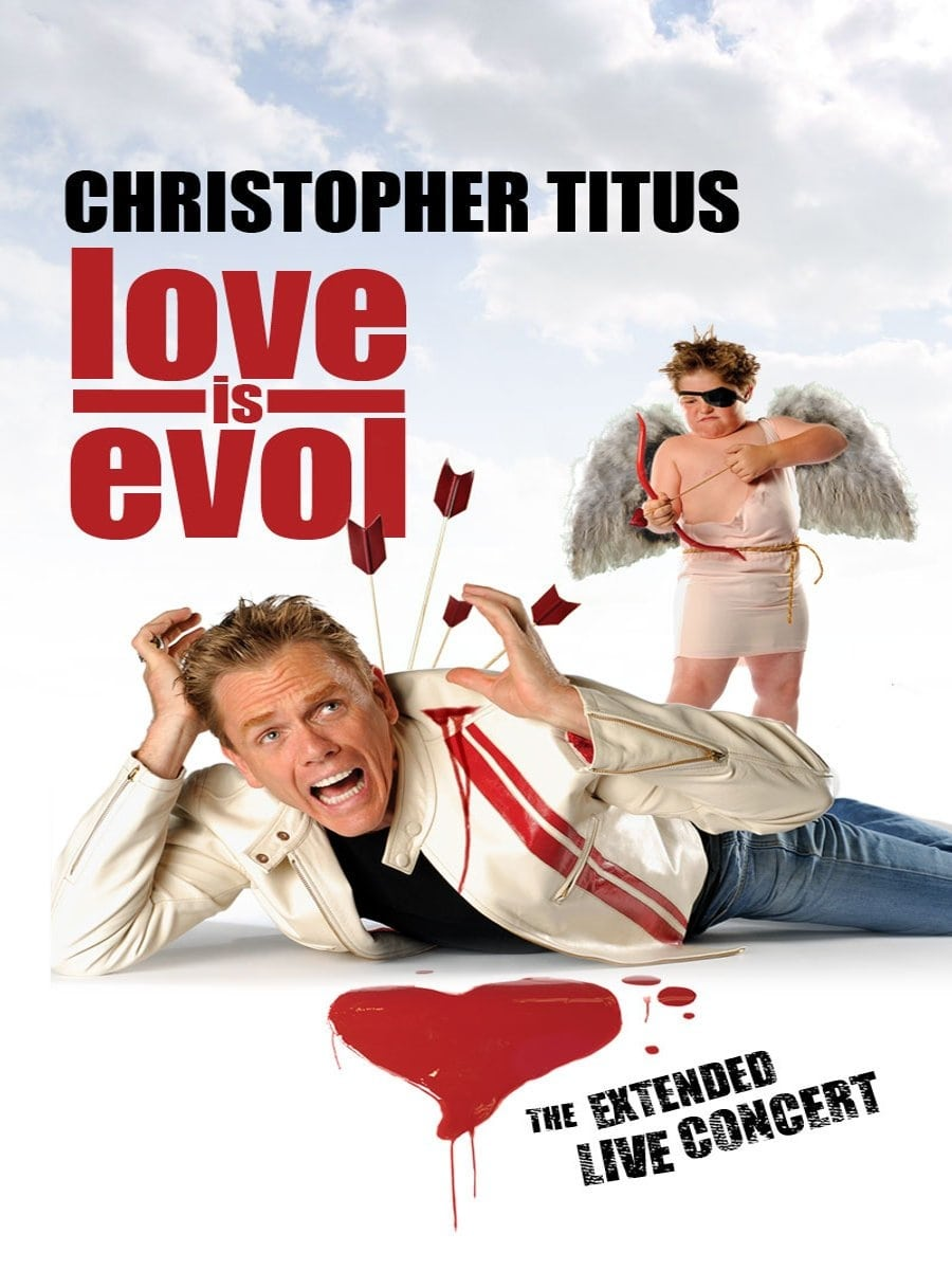 Christopher Titus: Love Is Evol (2009)