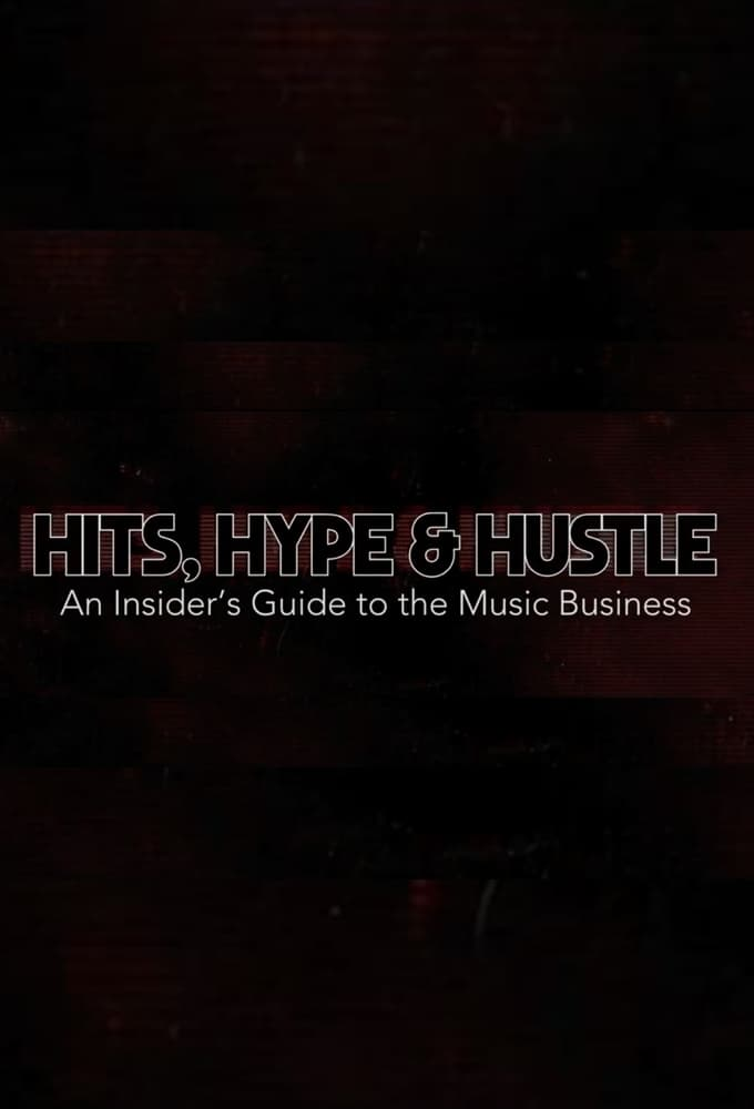 Hits, Hype & Hustle: An Insider's Guide to the Music Business (2018)