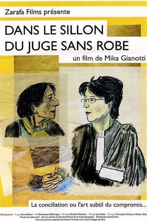 Dans le sillon du juge sans robe (2005)