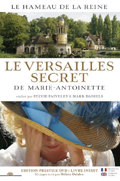 The Secret Versailles of Marie-Antoinette (2018)
