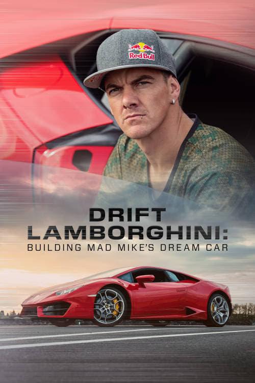 Drift Lamborghini: Building Mad Mike's Dream Car TV Shows About England