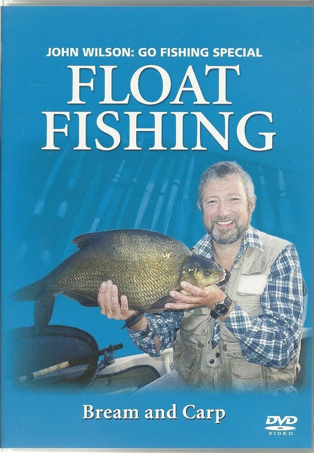 John Wilson: Go Fishing Special FLOAT FISHING (2004)
