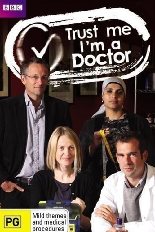 Trust Me, I'm a Doctor (2013)