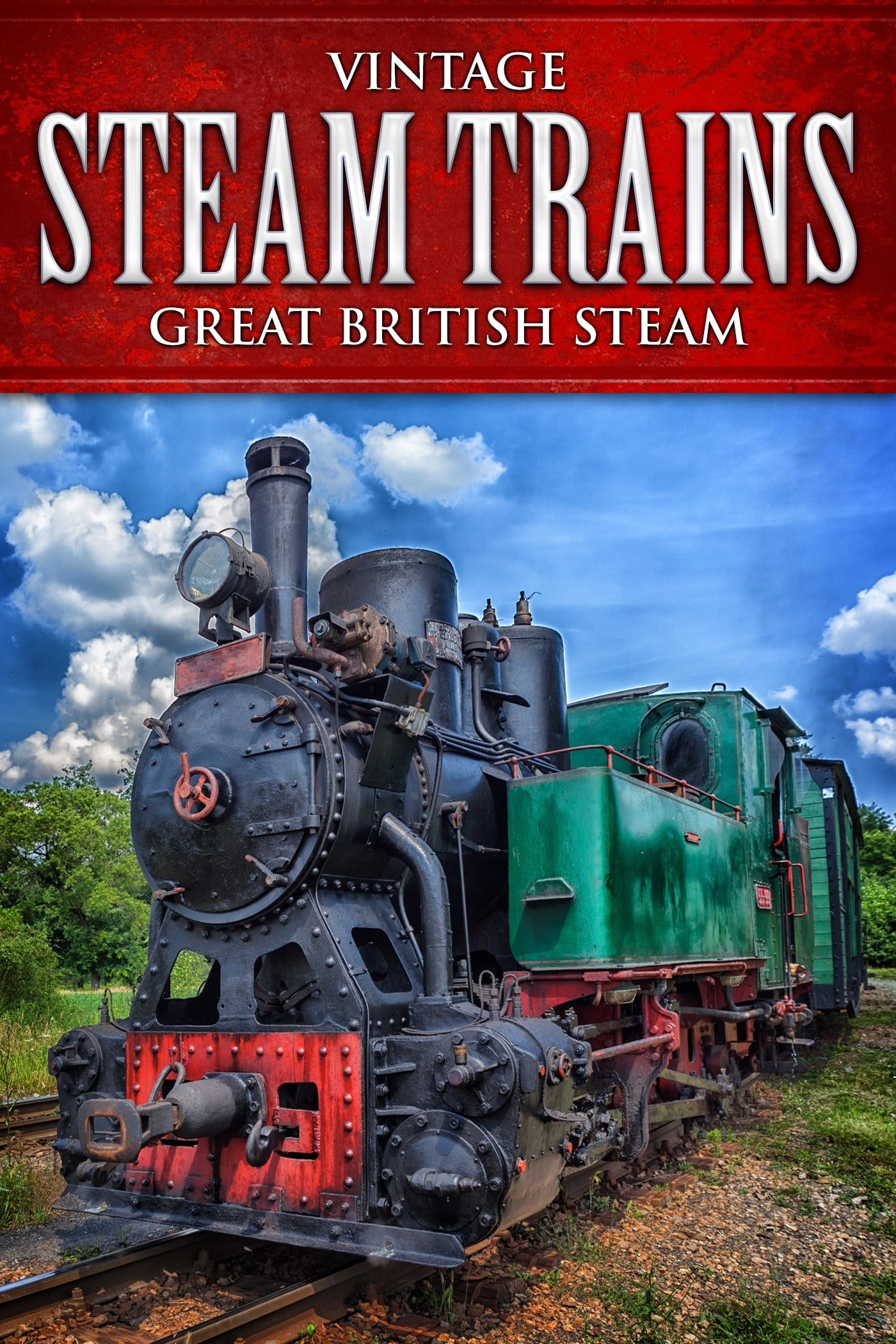 Vintage Steam Trains: Great British Steam on FREECABLE TV