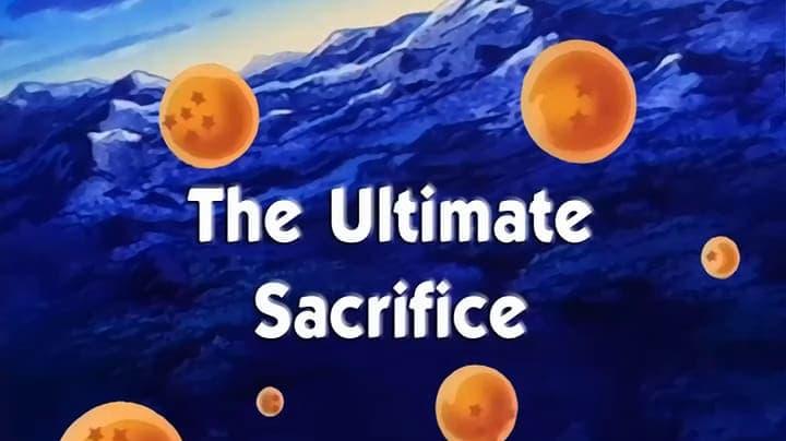 Dragon Ball Season 1 :Episode 117  The Ultimate Sacrifice