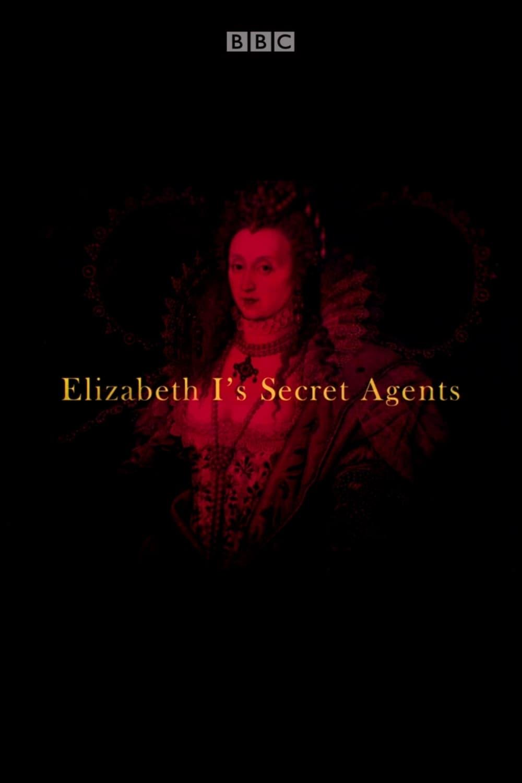 Elizabeth I's Secret Agents TV Shows About Palace Intrigue
