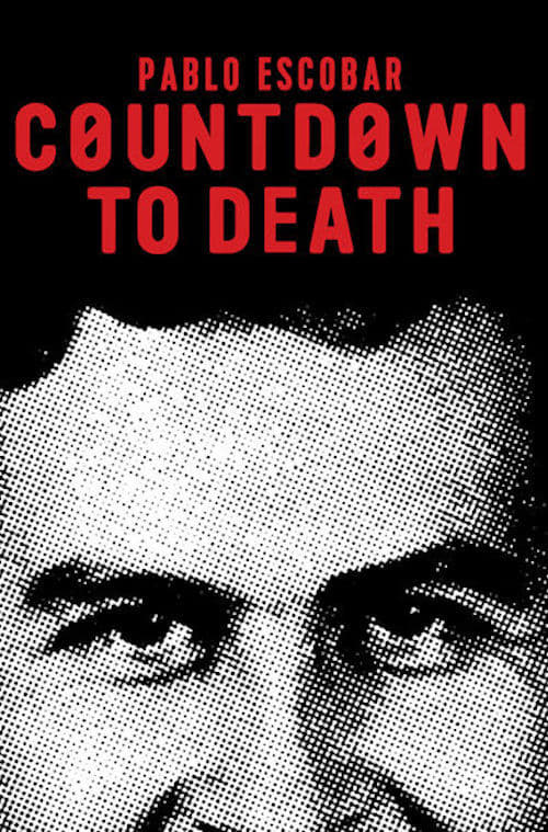 Countdown to Death Pablo Escobar