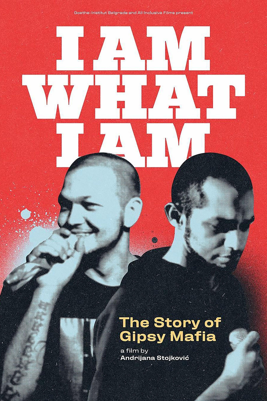 I am What I am – The Story of Gipsy Mafia