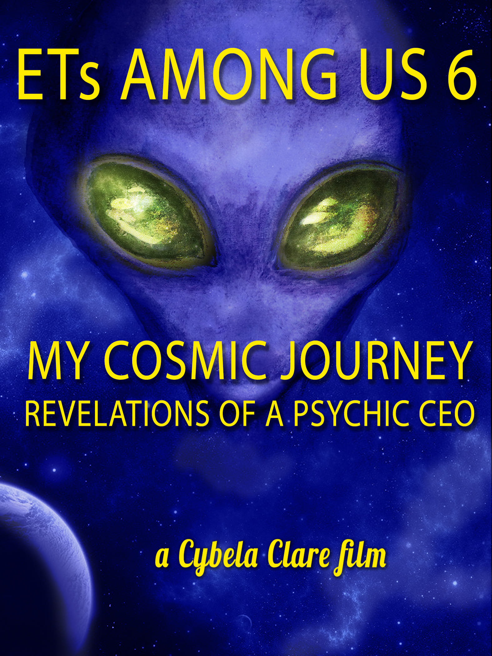 ETs Among Us 6: My Cosmic Journey - Revelations of a Psychic CEO on FREECABLE TV
