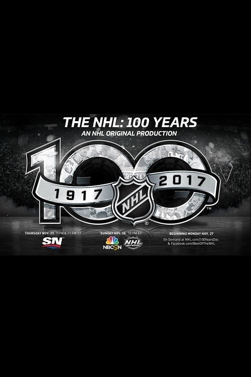 The NHL: 100 Years (2017)