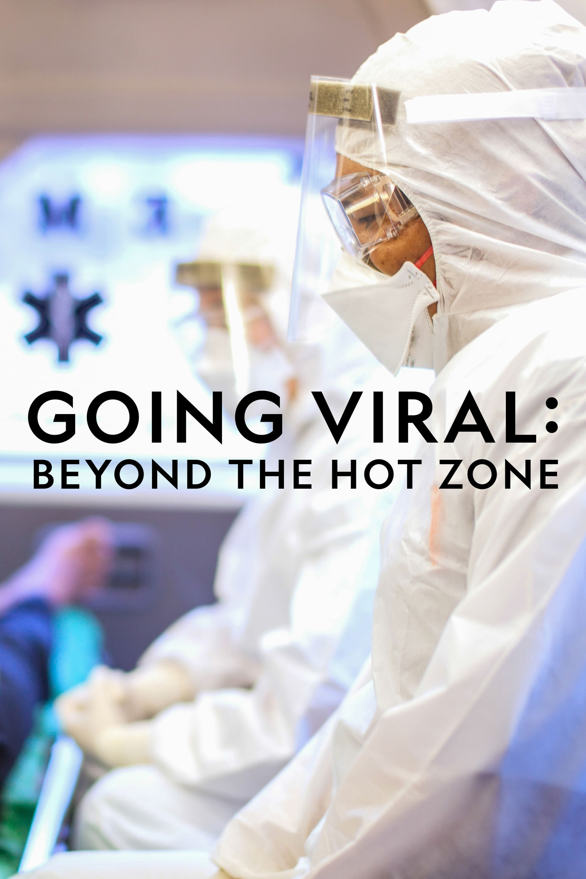 Going Viral: Beyond the Hot Zone (2019)