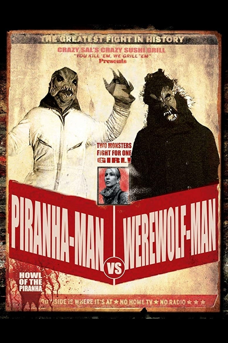 Piranha-Man Versus WereWolf-Man: Howl of the Piranha (2010)