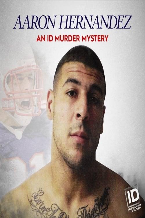 Aaron Hernandez: An ID Murder Mystery