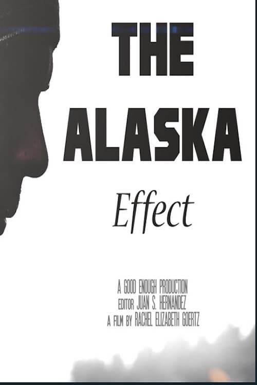 watch The Alaska Effect 2017 online free
