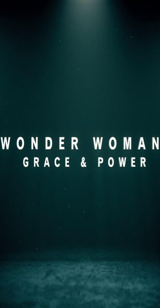 Wonder Woman: Grace & Power (2016)