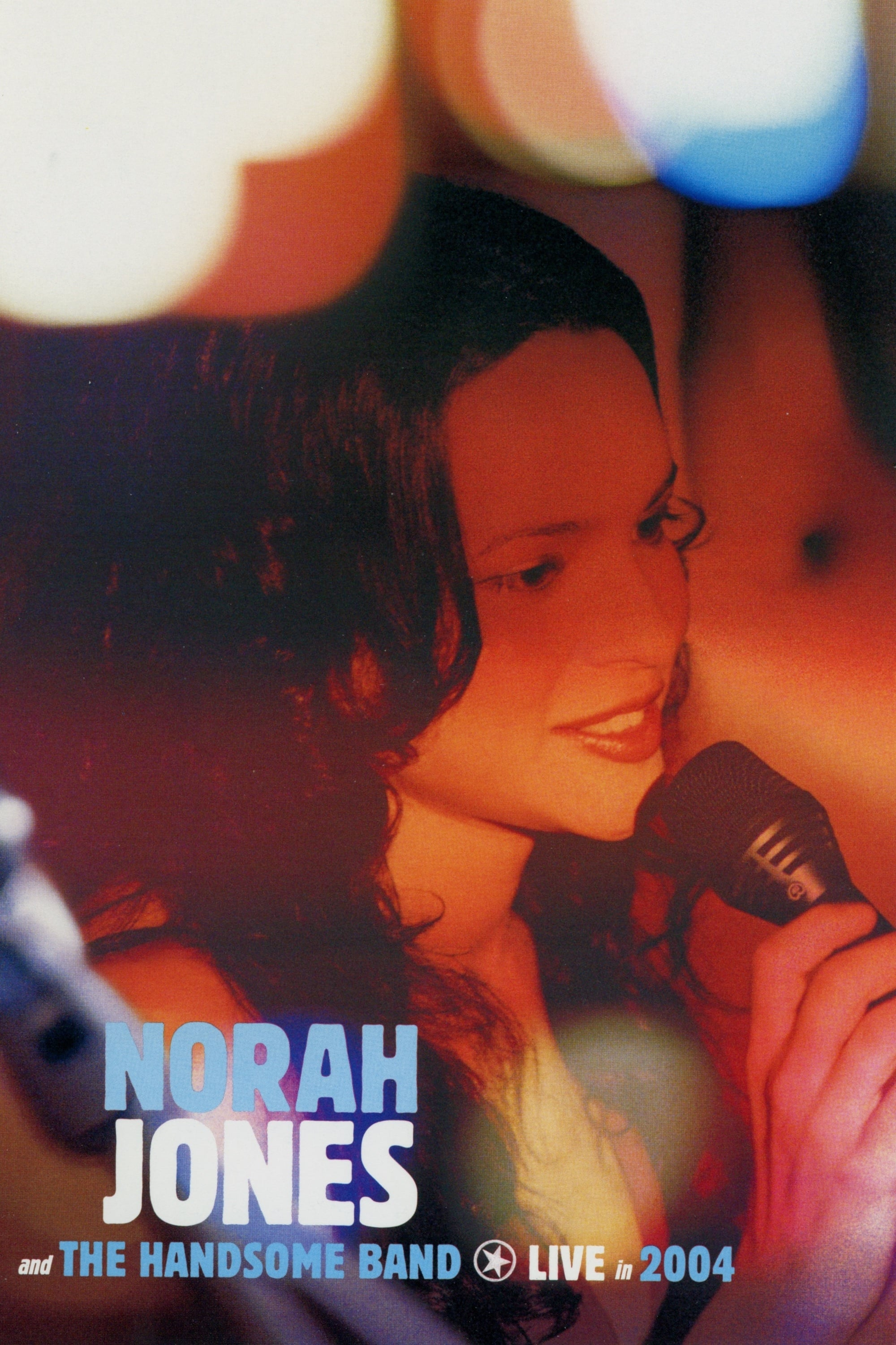 Norah Jones and The Handsome Band: Live in 2004 (2004)