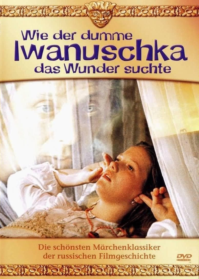 How Ivanushka the Fool Travelled in Search of Wonder (1977)