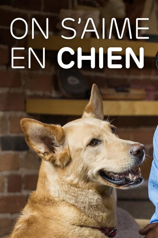 On s'aime en chien TV Shows About Dog