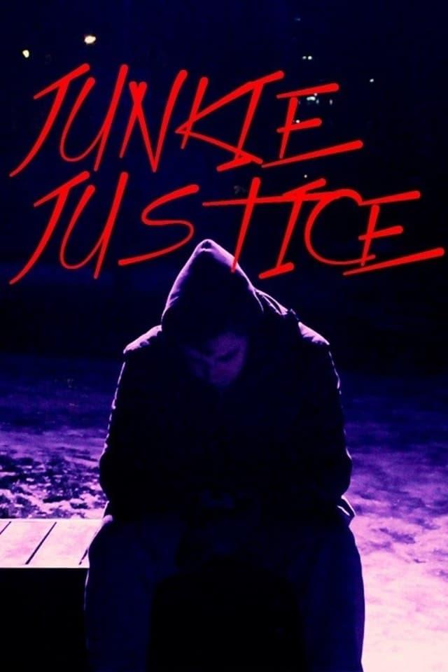 Ver Junkie Justice Online HD Español ()
