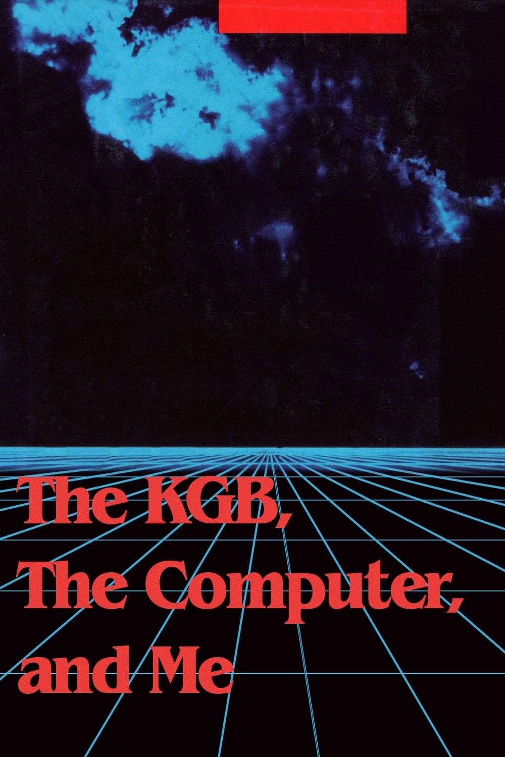 The KGB, the Computer and Me