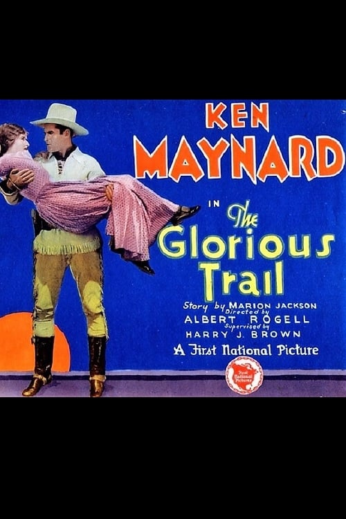 The Glorious Trail (1928)