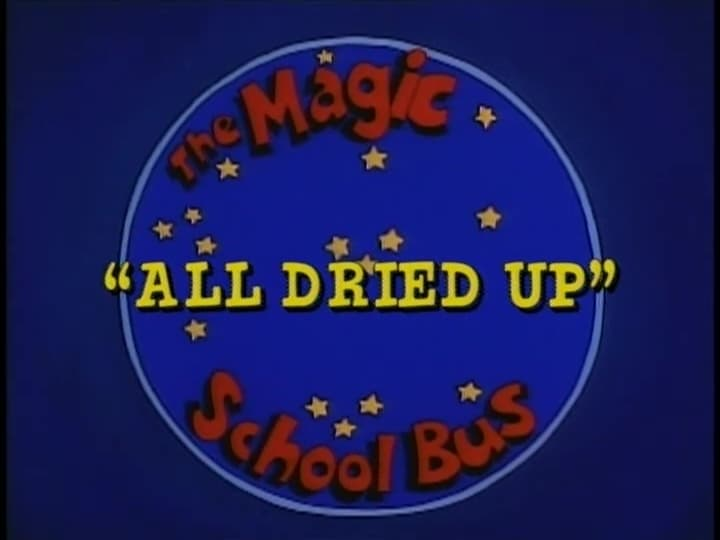 magic school bus all dried up