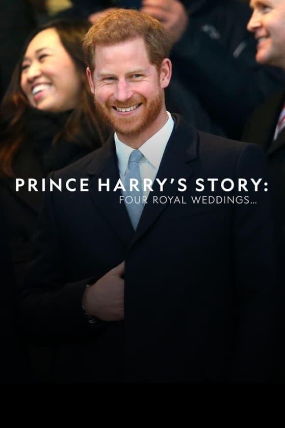 Prince Harry's Story: Four Royal Weddings (2018)