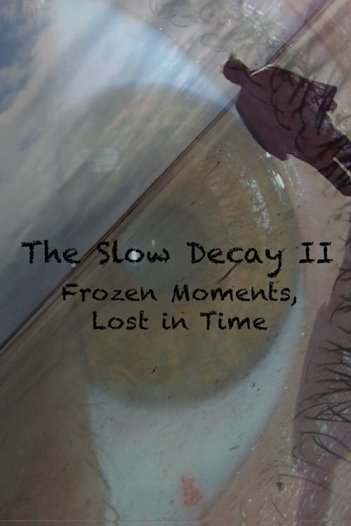 The Slow Decay II: Frozen Moments, Lost in Time (1970)