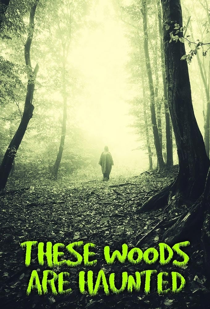 These Woods Are Haunted (2018)
