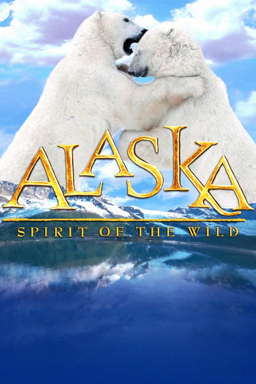 Alaska: Spirit of the Wild (1998)