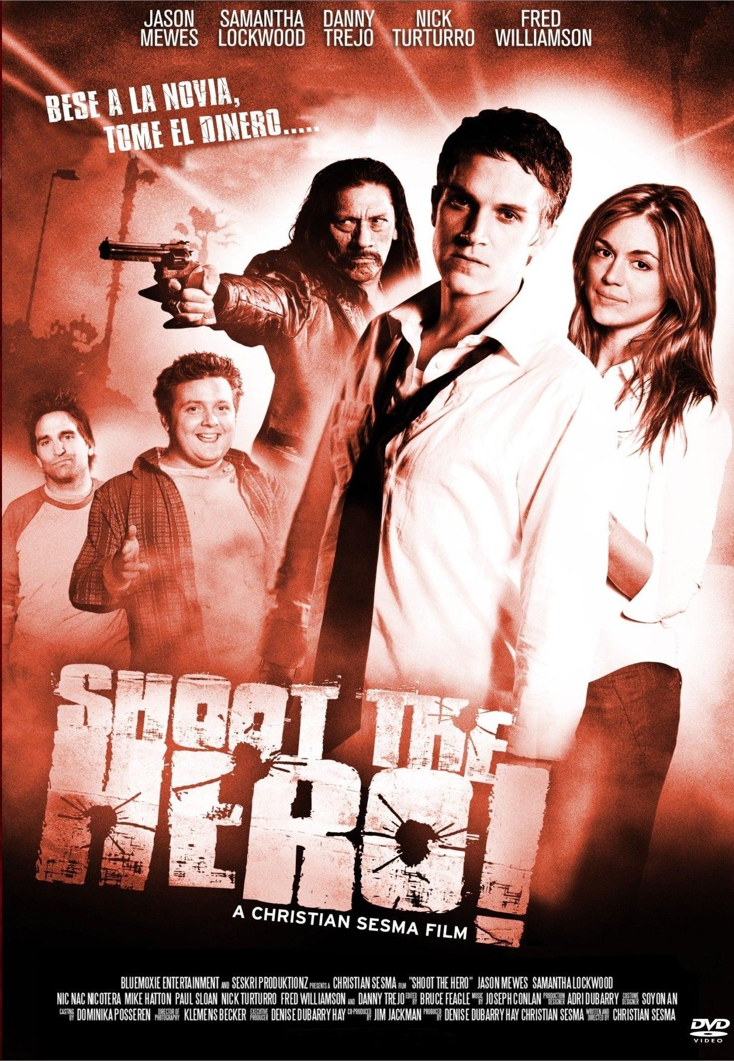 Shoot the Hero (2010)