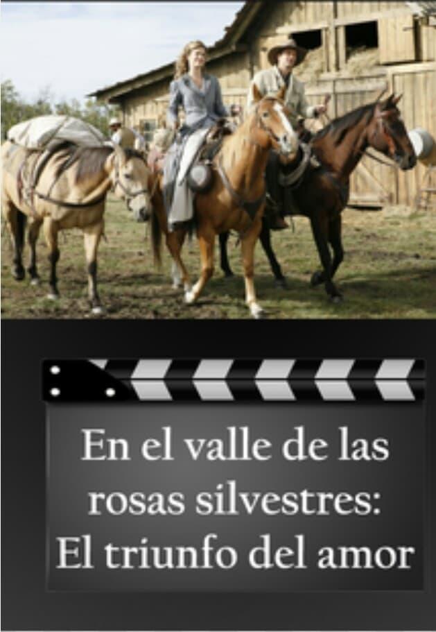 Im Tal der wilden Rosen: Triumph der Liebe (2007)