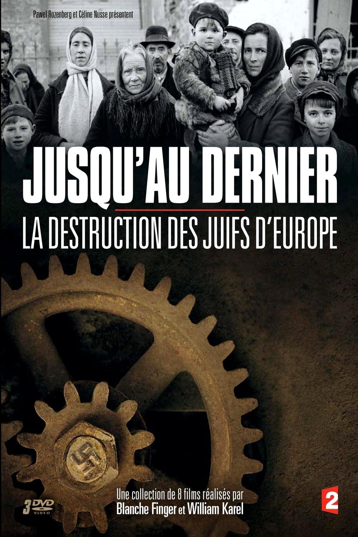 Annihilation: The Destruction of Europe's Jews (2014)