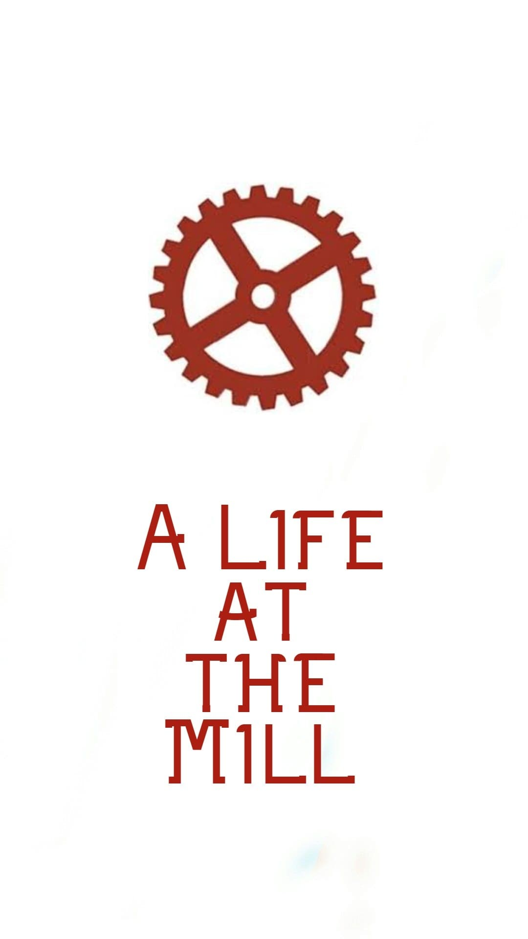 A Life at the Mill