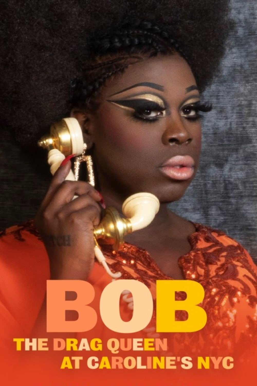 Bob the Drag Queen: Live at Caroline's (2020)