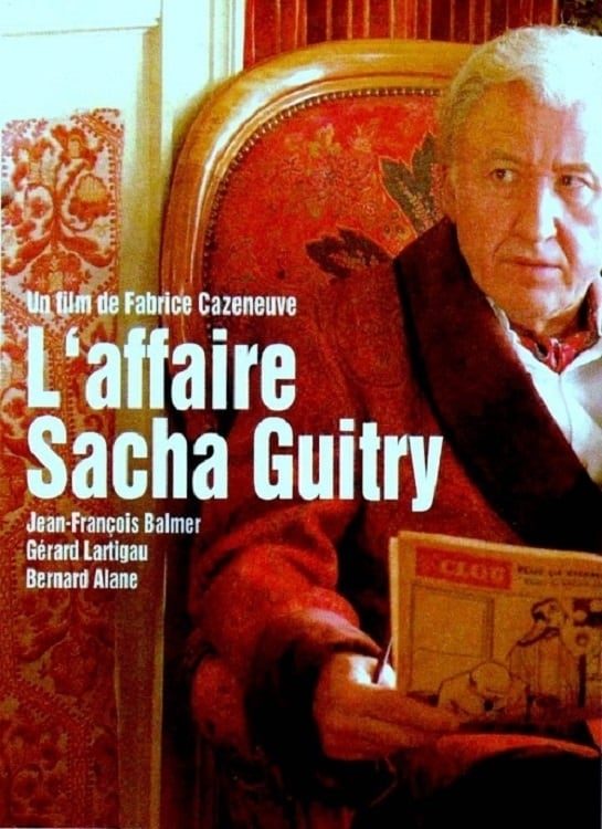 Ver L'affaire Sacha Guitry Online HD Español (2007)