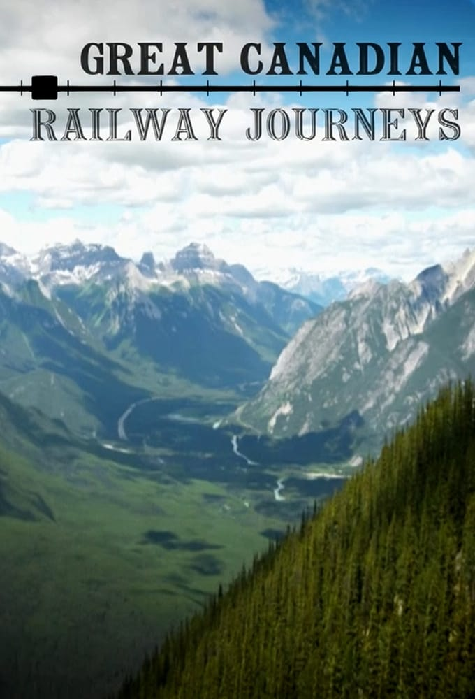 Great Canadian Railway Journeys TV Shows About Rain