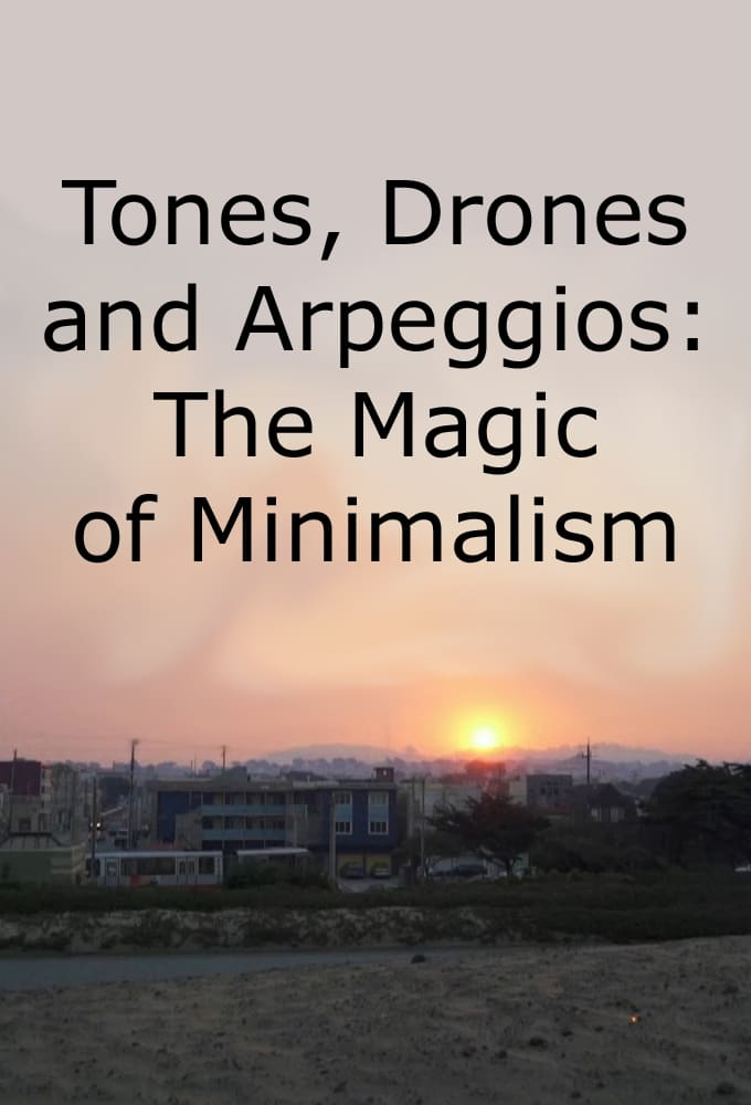 Tones, Drones and Arpeggios: The Magic of Minimalism