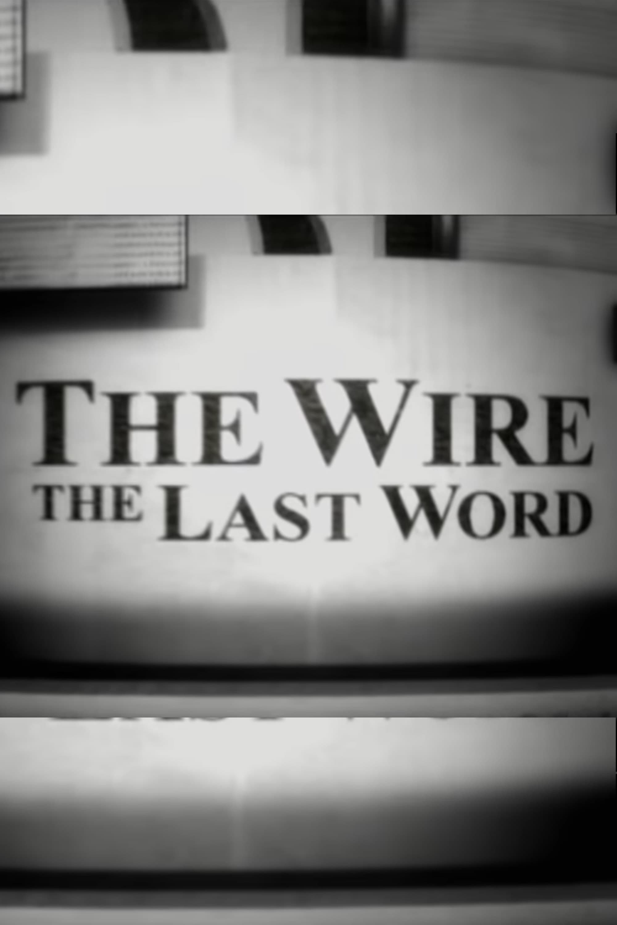 The Wire: The Last Word (2007)