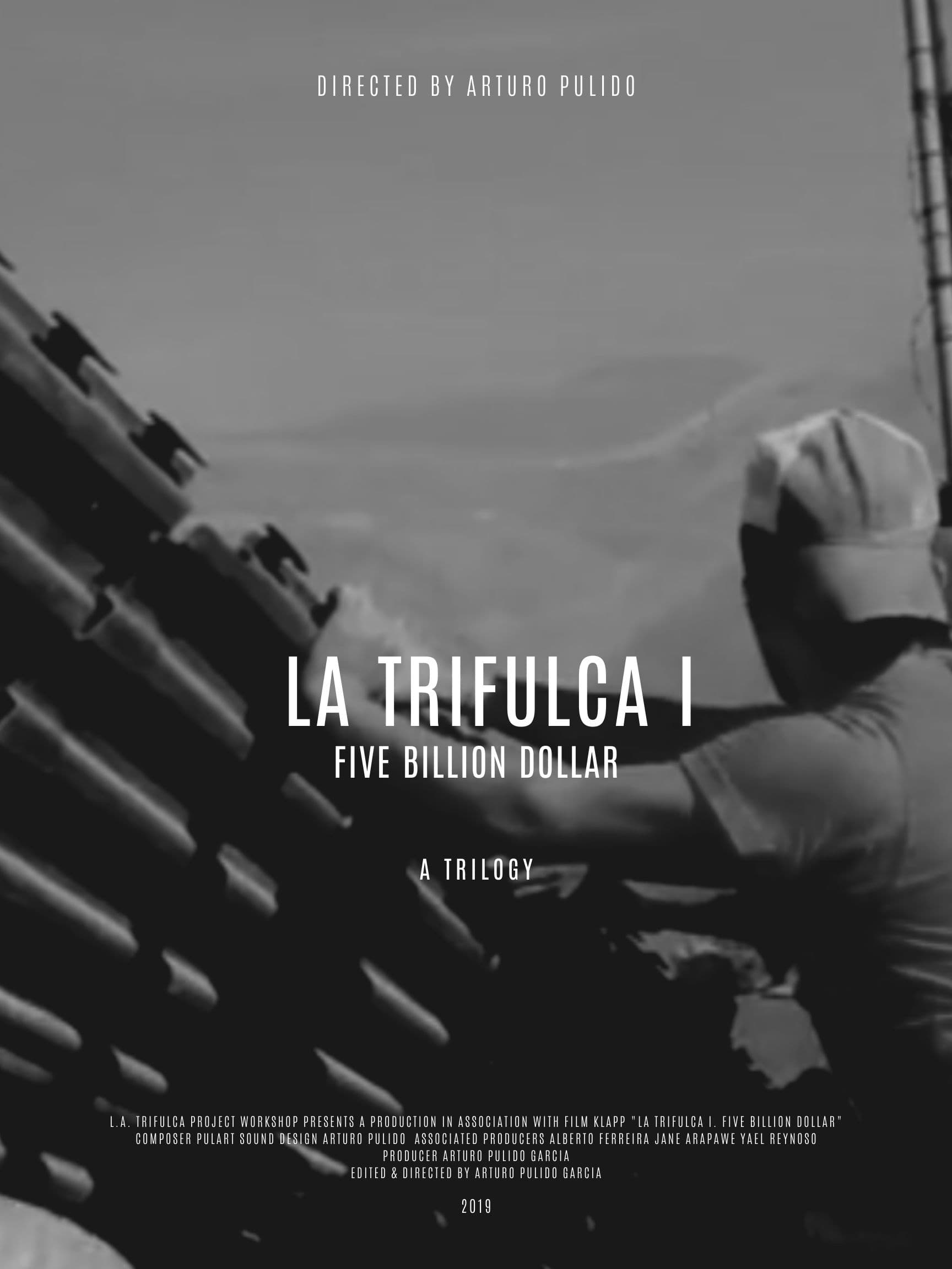 La Trifulca I. Five Billion Dollar. A Trilogy
