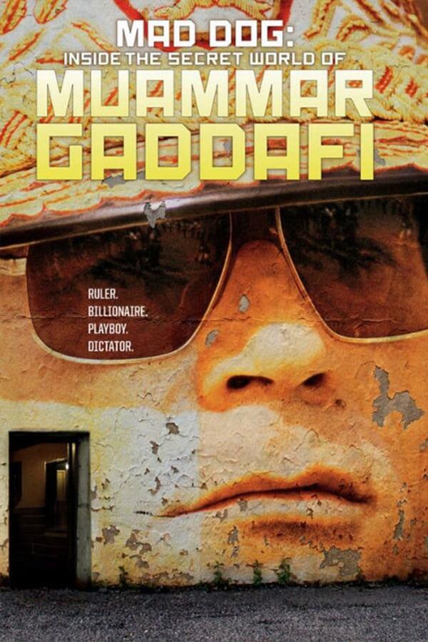 Mad Dog: Gaddafi's Secret World