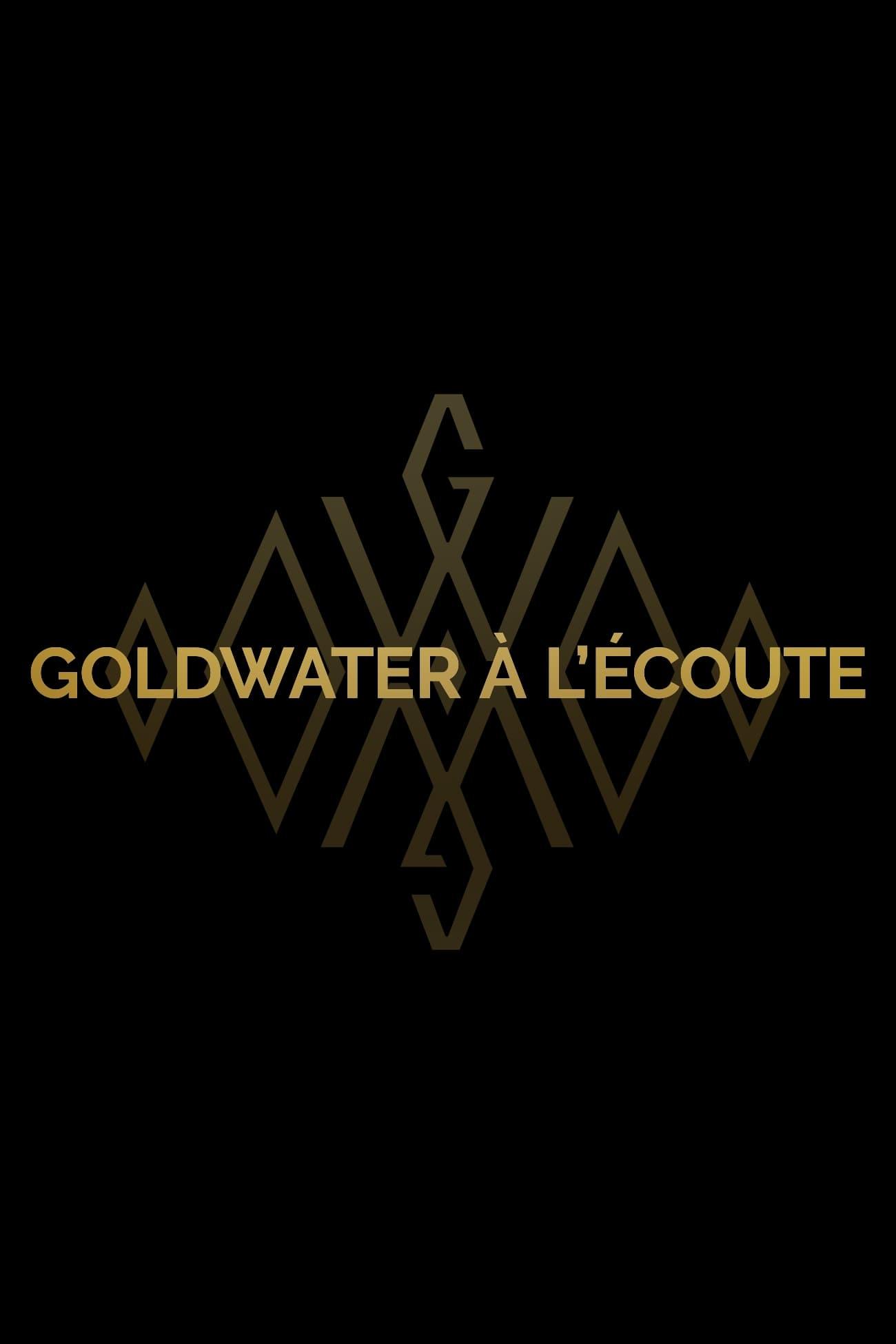Goldwater à l'écoute (2018)