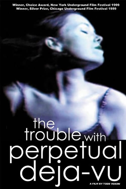 Ver The Trouble With Perpetual Deja-Vu Online HD Español ()