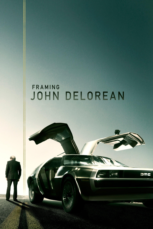 Framing John DeLorean streaming sur libertyvf