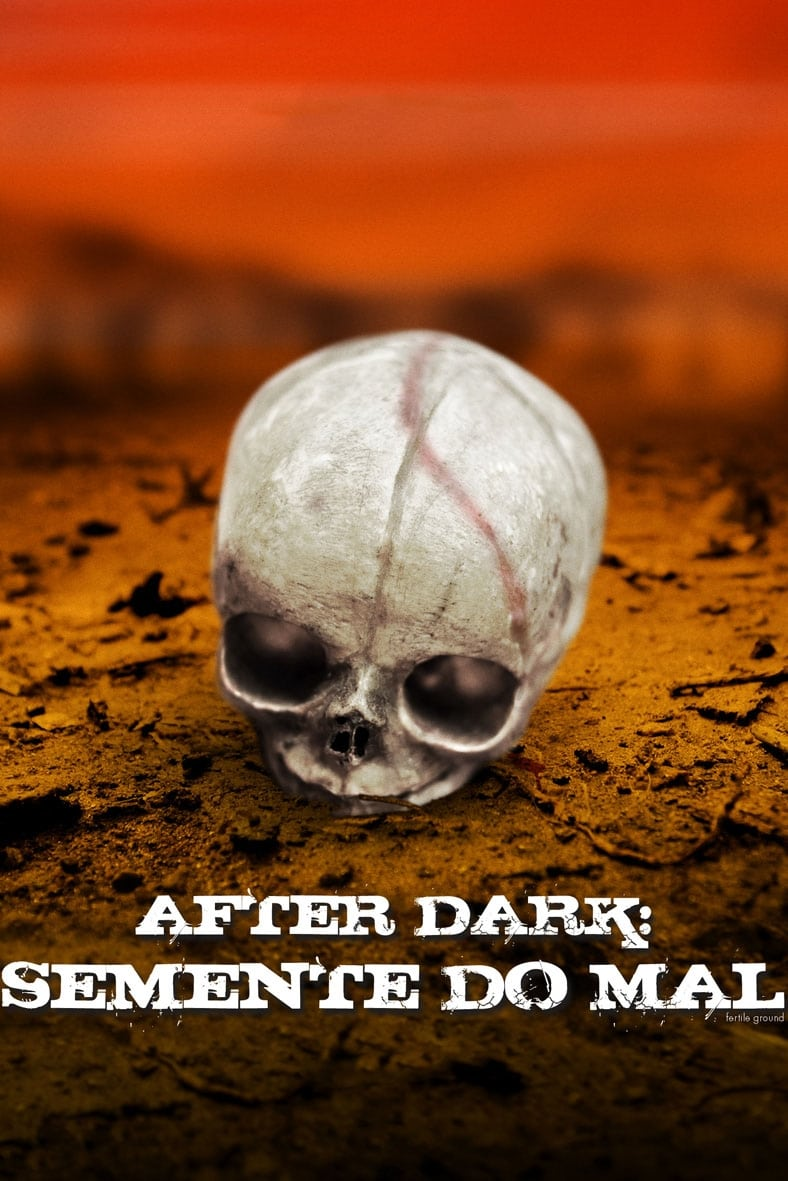 After Dark: Semente do Mal Dublado