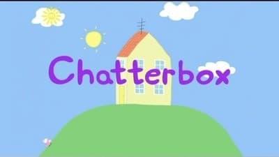 Peppa Pig Season 3 :Episode 42  Chatterbox